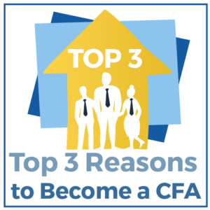 Top 3 Reason to Become a CFA