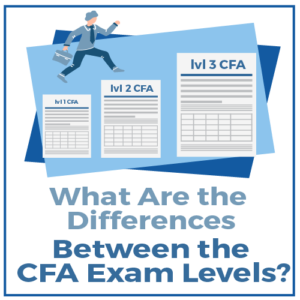 What Are the Differences Between the CFA Exam Levels?