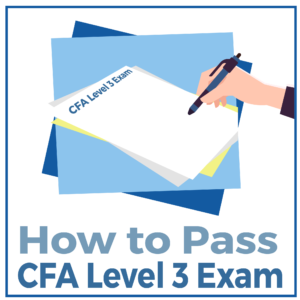 How to Pass CFA Level 3 Exam