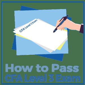 How to Pass CFA Level 3 Exam